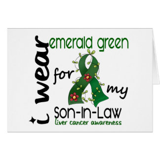 Liver Cancer I Wear Emerald For My Son-In-Law 43 Greeting Card