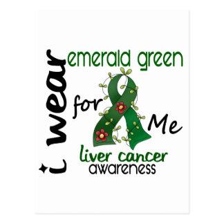 Liver Cancer I Wear Emerald Green For ME 43 Postcard