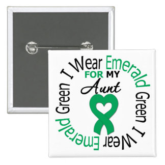 Liver Cancer I Wear Emerald Green For My Aunt 15 Cm Square Badge