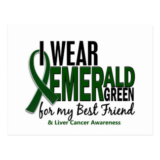 Liver Cancer I Wear Emerald Green For My Best Frie Postcard