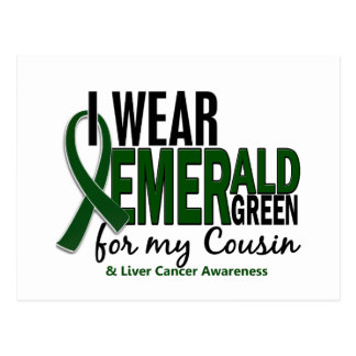 Liver Cancer I Wear Emerald Green For My Cousin 10 Post Card