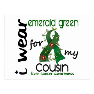 Liver Cancer I Wear Emerald Green For My Cousin 43 Postcard
