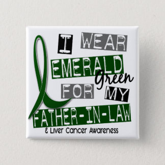 Liver Cancer I Wear Emerald Green For My Father-In 15 Cm Square Badge
