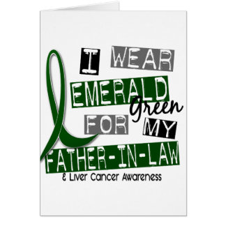 Liver Cancer I Wear Emerald Green For My Father-In Greeting Card