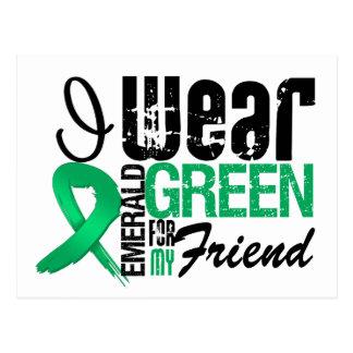 LIVER CANCER  I Wear Emerald Green For My Friend Postcard