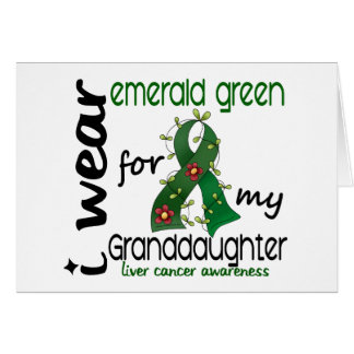 Liver Cancer I Wear Emerald Green For My Granddaug Greeting Card