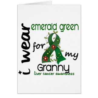 Liver Cancer I Wear Emerald Green For My Granny 43 Greeting Card