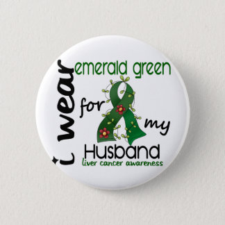 Liver Cancer I Wear Emerald Green For My Husband 4 6 Cm Round Badge
