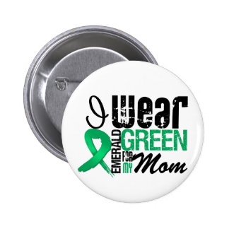 Liver Cancer I Wear Emerald Green For My Mom 6 Cm Round Badge