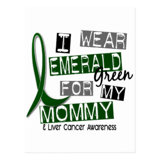Liver Cancer I Wear Emerald Green For My Mommy 37 Postcard