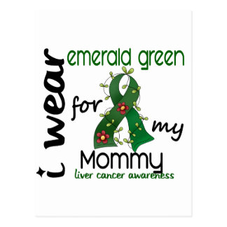 Liver Cancer I Wear Emerald Green For My Mommy 43 Post Card