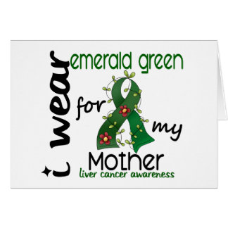 Liver Cancer I Wear Emerald Green For My Mother 43 Cards