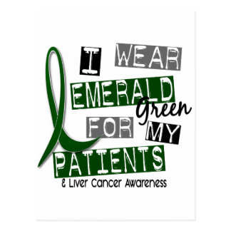 Liver Cancer I Wear Emerald Green For My Patients Postcard