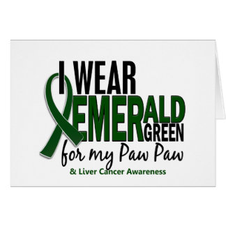 Liver Cancer I Wear Emerald Green For My Paw Paw Greeting Card
