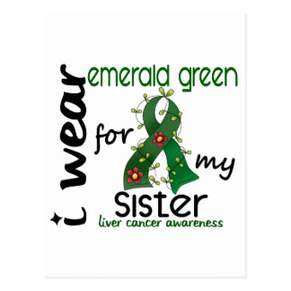 Liver Cancer I Wear Emerald Green For My Sister 43 Postcard