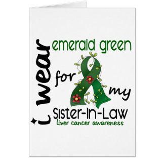 Liver Cancer I Wear Emerald Green For My Sister-In Cards