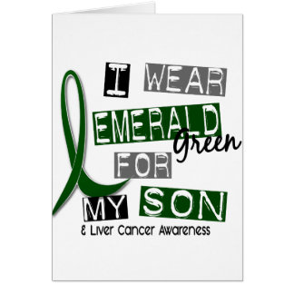Liver Cancer I Wear Emerald Green For My Son 37 Greeting Card