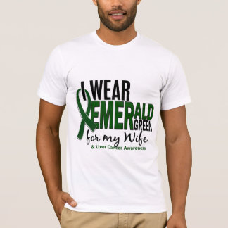 Liver Cancer I Wear Emerald Green For My Wife 10 T-Shirt