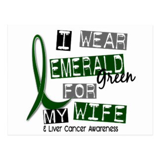 Liver Cancer I Wear Emerald Green For My Wife 37 Post Card