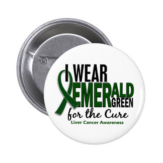Liver Cancer I Wear Emerald Green For The Cure 10 6 Cm Round Badge