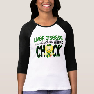Liver Disease Messed With The Wrong Chick Tee Shirts