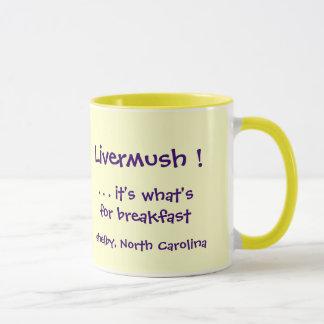 Livermush ! It's what's for Breakfast mug