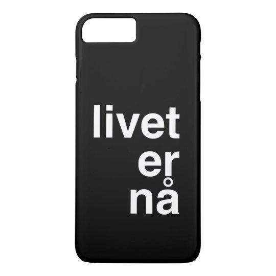 livet er nå iPhone 7 plus case