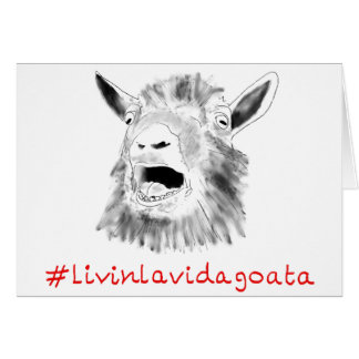 Livin La Vida Goata Funny Animal Art Slogan Design Card