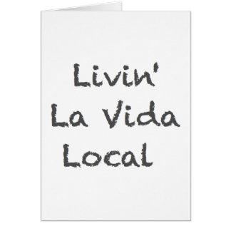 Livin' La Vida Local Greeting Card