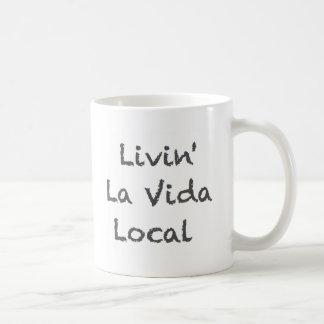 Livin' La Vida Local Mugs