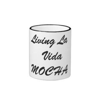 Livin la Vida Mocha \ Coffee Mug