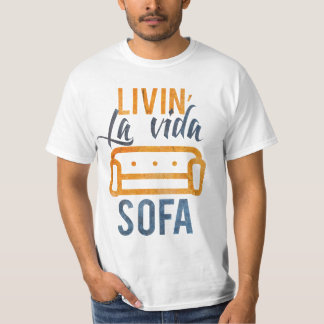 Livin' la vida sofa t shirt