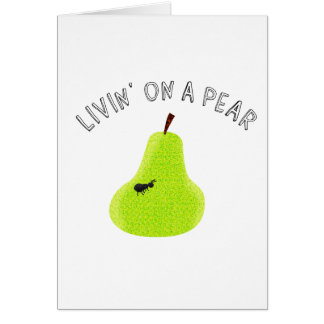 Livin On A Pear Card