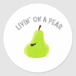 Livin On A Pear Classic Round Sticker