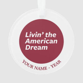 Livin' the American Dream 2 Ornament