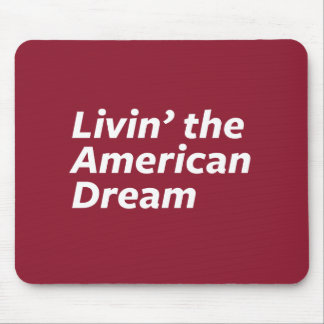 Livin' the American Dream Mouse Pad