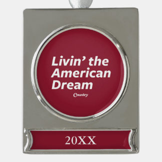 Livin' the American Dream Silver Plated Banner Ornament