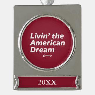 Livin' the American Dream Silver Plated Banner Ornament