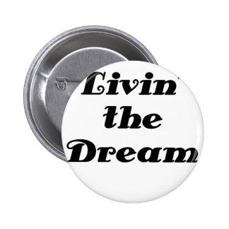 Livin the Dream Pinback Button
