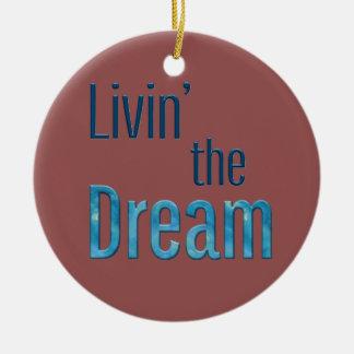 Livin' the Dream Christmas Ornament