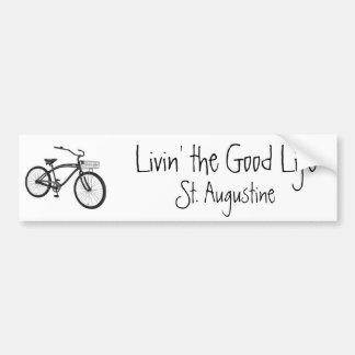 Livin' the Good Life, Cruiser, St. Augustine Bumper Sticker