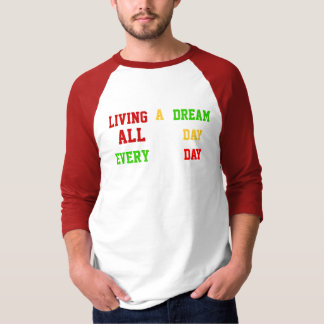 LIVING A DREAM All Day Every Day Rasta T-Shirt