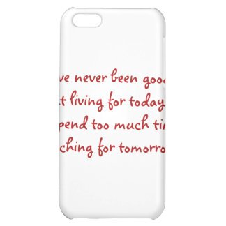 Living for Today (Not) Cover For iPhone 5C