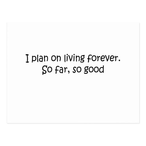 Living Forever quote Post Cards