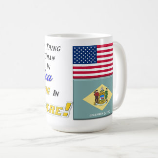 Living In Delaware! 15 oz Classic Mug