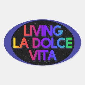 """living la dolce vita"" oval sticker"