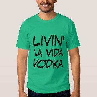 Living la vida vodka Party Humor Tee Shirt