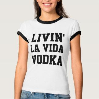 Living la vida Vodka Party Humor Tshirt