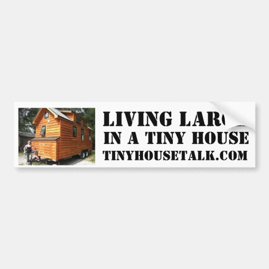 Living Large in a Tiny House Bumper Sticker