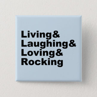Living&Laughing&Loving&ROCKING (blk) 15 Cm Square Badge